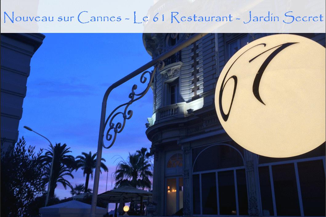 Cannes a désormais son Jardin Secret… Le 61Restaurant